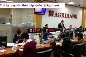 Tìm hiểu thủ tục vay vốn ngân hàng agribank thế chấp sổ đỏ tại Hà Nội